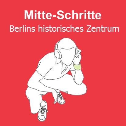 Mitte-Schritte. Berlins historisches Zentrum